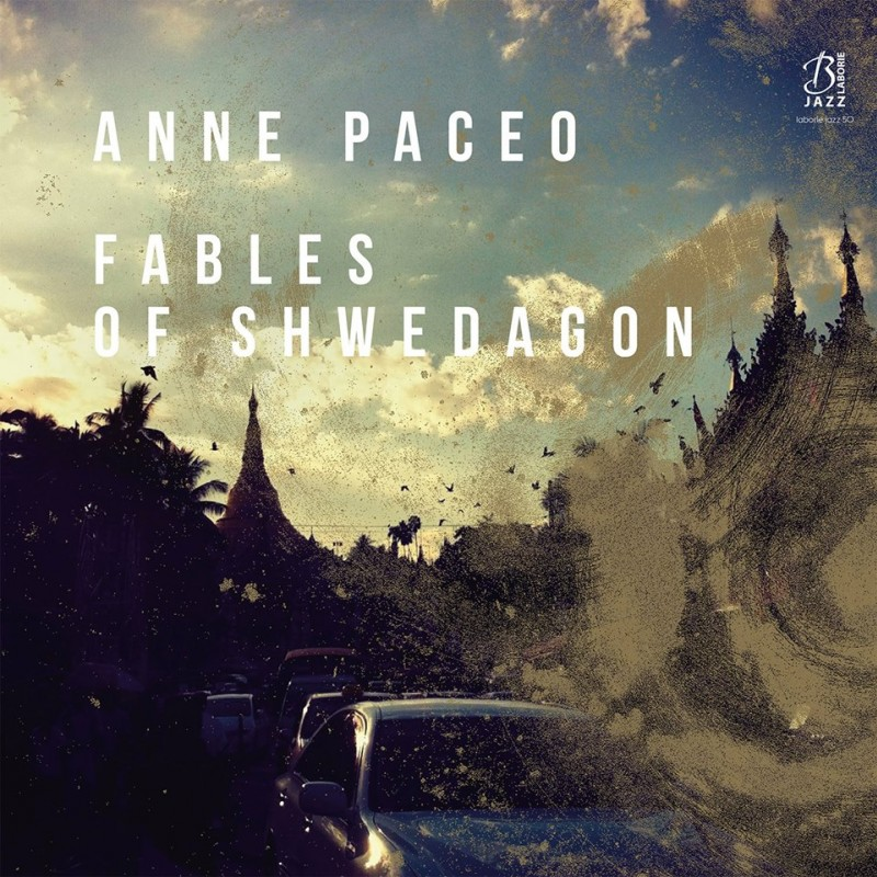 Fable of Shwedagon - nouvel album de Anne Paceo